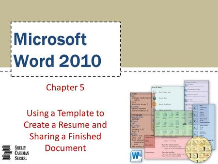 Microsoft Word 2010 Chapter 5 Using a Template to Create a Resume and Sharing a Finished Document.