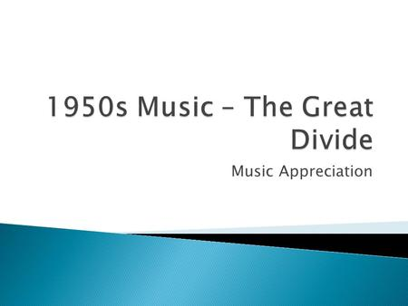 1950s Music – The Great Divide