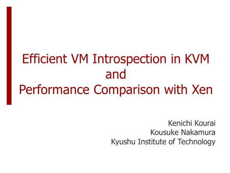Efficient VM Introspection in KVM and Performance Comparison with Xen