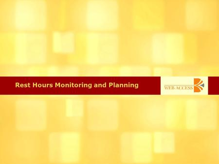 Rest Hours Monitoring and Planning. About RHMP RHMP is a system that provides A check on the compliance of an employees work / rest schedule within a.