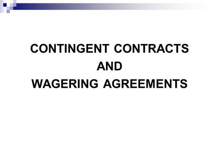 CONTINGENT CONTRACTS AND WAGERING AGREEMENTS.