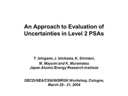 An Approach to Evaluation of Uncertainties in Level 2 PSAs