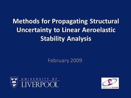 Methods for Propagating Structural Uncertainty to Linear Aeroelastic Stability Analysis February 2009.