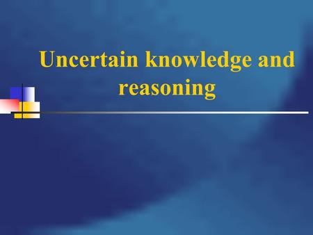 Uncertain knowledge and reasoning
