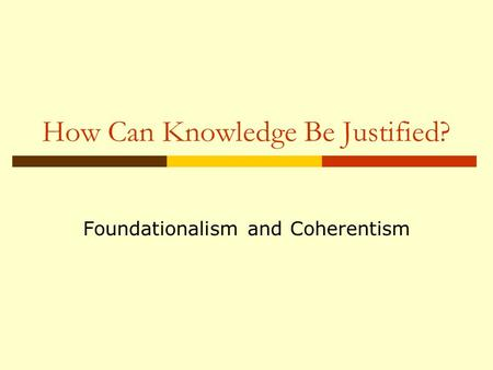 How Can Knowledge Be Justified?