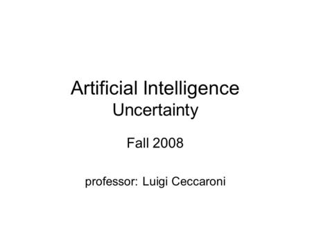 Artificial Intelligence Uncertainty