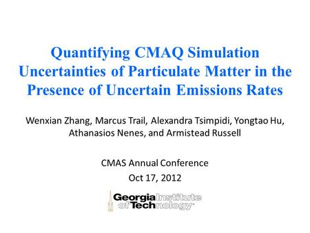 Quantifying CMAQ Simulation Uncertainties of Particulate Matter in the Presence of Uncertain Emissions Rates Wenxian Zhang, Marcus Trail, Alexandra Tsimpidi,