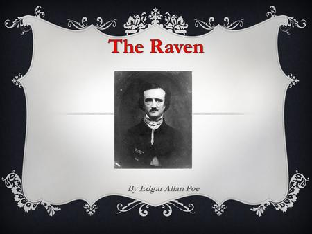 By Edgar Allan Poe. GOTHIC LITERATURE  The story is set in bleak or remote places  The plot involves macabre (grim, horrible, gruesome) or violent incidents.