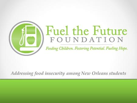 Addressing food insecurity among New Orleans students.