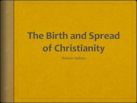 How did Christianity Spread?  The spread of Christianity is not linear  Rather, it is very gradual, and happens over a long period of time.  It.