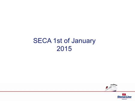 "SECA 1st of January 2015. Heading comes here Grenaa-Varberg The ""local route"""