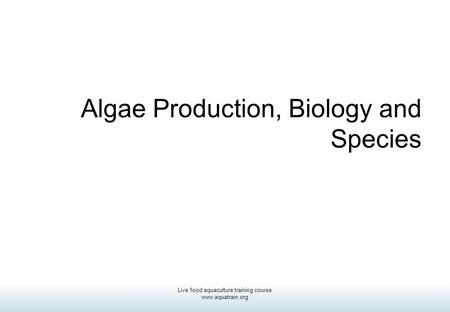 Algae Production, Biology and Species