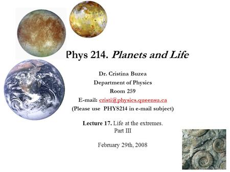 Phys 214. <strong>Planets</strong> and Life Dr. Cristina Buzea Department of Physics Room 259 (Please use PHYS214.