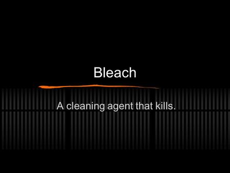 Bleach A cleaning agent that kills. Under your sink- There could be many types of bleach under your sink waiting to disinfect, or annihilate anything.