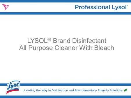 LYSOL ® Brand Disinfectant All Purpose Cleaner With Bleach.