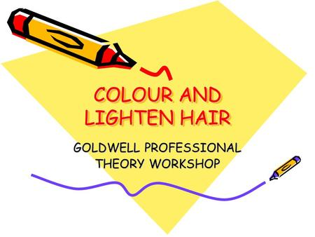COLOUR AND LIGHTEN HAIR