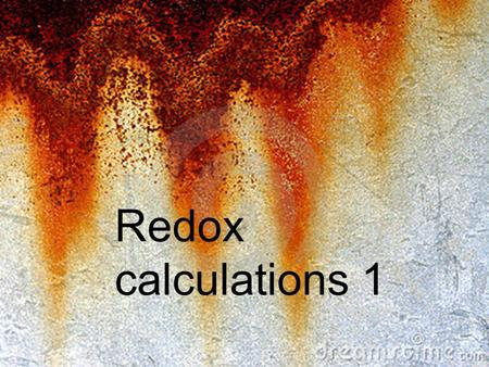Redox calculations 1. Steps….. Find the number of moles of the substance you know the most about Multiply by the stoichiometric ratio to get the number.