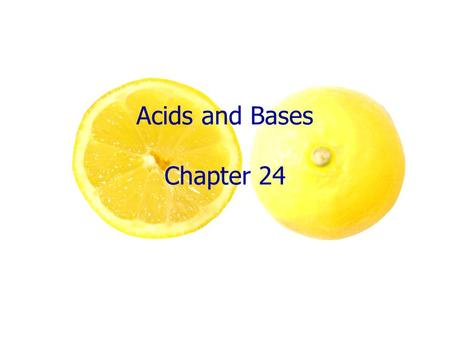 Acids and Bases Chapter 24. Acids… Definition: When an acid dissolves in water, H+ ions (charger particles) are formed H+