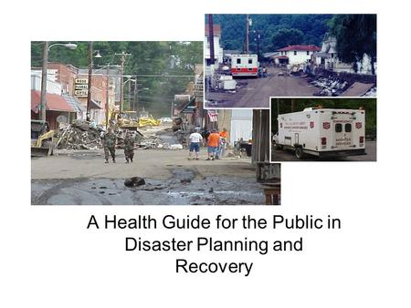 A Health Guide for the Public in Disaster Planning and Recovery.