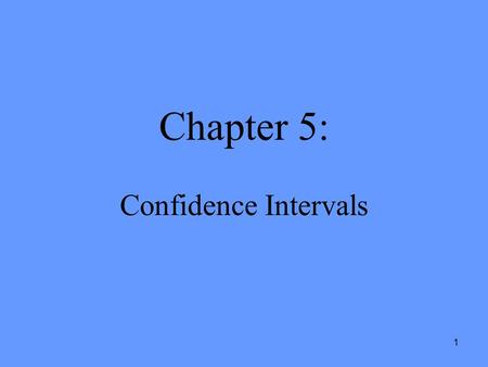 1 Chapter 5: Confidence Intervals. 2 Introduction We have discussed point estimates: – as an estimate of population mean, μ – as an estimate of a success.