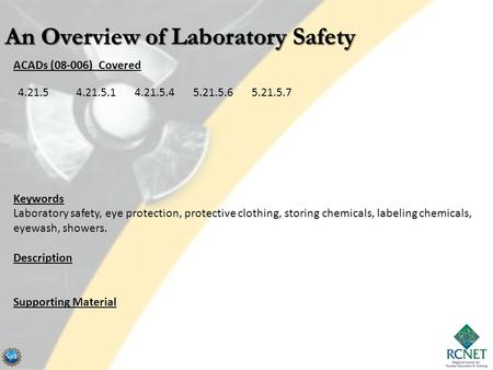 ACADs (08-006) Covered Keywords Laboratory safety, eye protection, protective clothing, storing chemicals, labeling chemicals, eyewash, showers. Description.