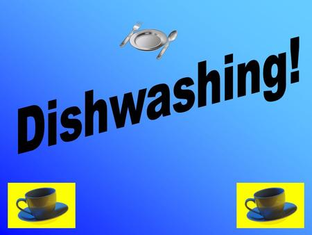 Dishwashing!.