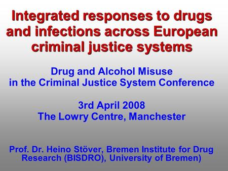 Integrated responses to drugs and infections across European criminal justice systems Integrated responses to drugs and infections across European criminal.