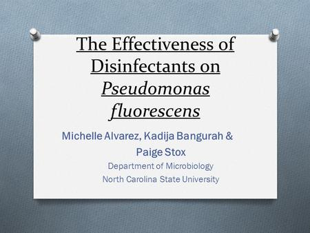 The Effectiveness of Disinfectants on Pseudomonas fluorescens