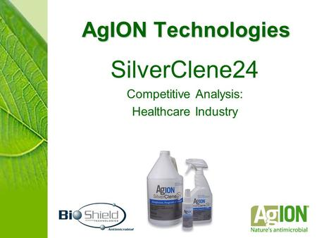 AgION Technologies SilverClene24 Competitive Analysis: Healthcare Industry.