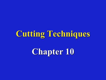 Cutting Techniques Chapter 10. Cutting techniques Types of cuttingsTypes of cuttings –Stem HardwoodHardwood –Deciduous –Narrow-leaved evergreens Semi-hardwoodSemi-hardwood.