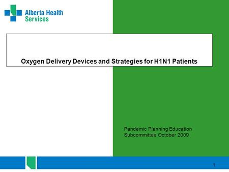 Oxygen Delivery Devices and Strategies for H1N1 Patients