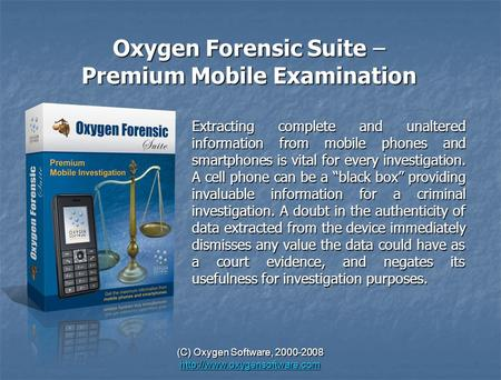 (C) Oxygen Software, 2000-2008   Oxygen Forensic Suite – Premium Mobile Examination Extracting.