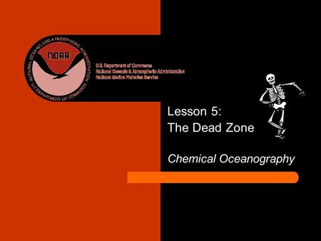 Lesson 5: The Dead Zone Chemical Oceanography. Last class we learned about the carbon cycle What is a biogeochemical cycle? What are the primary components.
