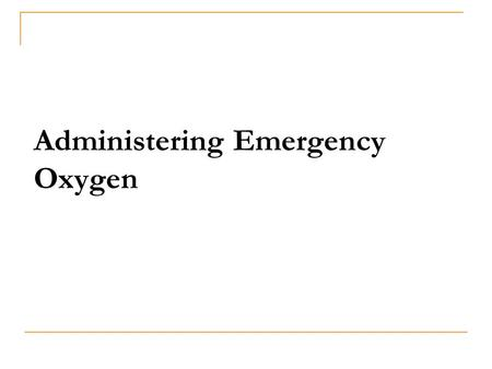 Administering Emergency Oxygen. Welcome! Introductions Policies and Procedures Course Outline CPR/AED Manual Standard Precautions.
