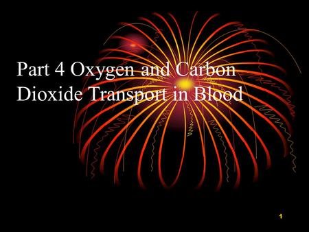 Part 4 Oxygen and Carbon Dioxide Transport in Blood