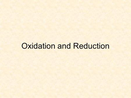 Oxidation and Reduction. Overview Oxidation and reduction reactions always occur together (redox reactions) You can't have one without the other Includes: