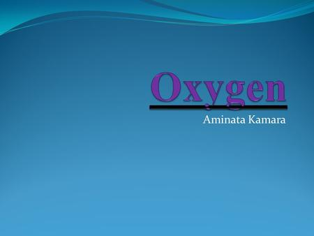 Aminata Kamara. About oxygen Also known as O 2 Colorless, odorless and tasteless comprises 21 percent of the earth's atmosphere comprises 85 percent of.