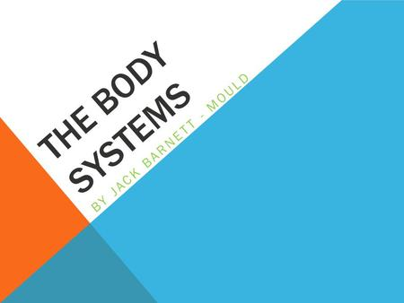 The Body Systems By Jack Barnett - Mould.