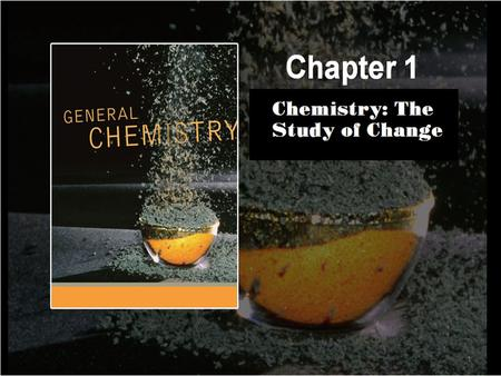 1 What is CHEMISTRY ? What is CHEMISTRY ? The Study of