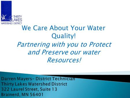 We Care About Your Water Quality! Partnering with you to Protect and Preserve our water Resources!