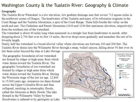 Washington County & the Tualatin River: Geography & Climate Geography The Tualatin River Watershed is a low elevation, low gradient drainage area that.
