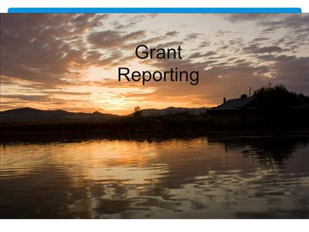 Grant Reporting. How do you feel about Grant Reporting?