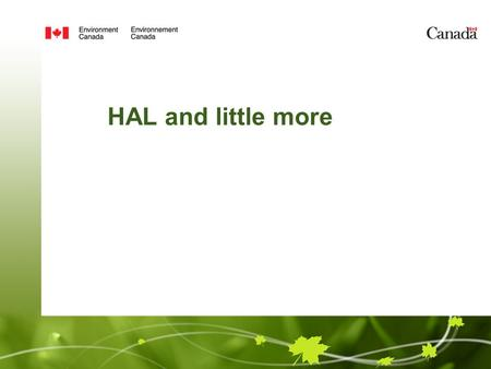 HAL and little more. DRAFT – Page 2 – May 19, 2015 Hydrometeorology and Arctic Lab Hydrometeorology –Instrumented Study area –MESH model –Some board participation.
