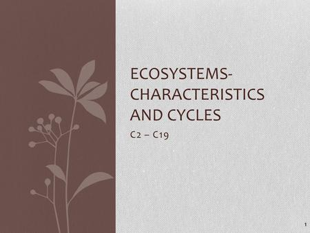 Ecosystems- Characteristics and Cycles