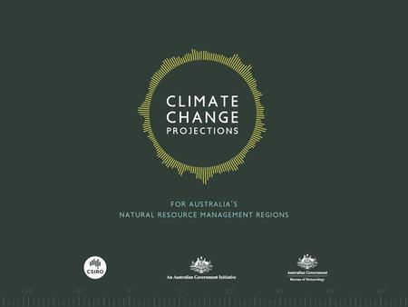 Penny Whetton (on behalf of the NRM team) SEPTEMBER 2014 INTERIM CLIMATE PROJECTIONS FOR THE SOUTHERN SLOPES.