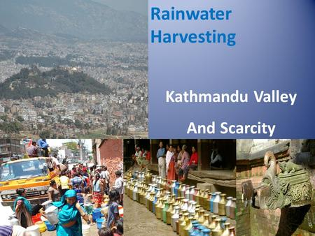 Kathmandu Valley And Scarcity Rainwater Harvesting.