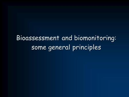 Bioassessment and biomonitoring: some general principles.
