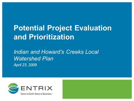 Potential Project Evaluation and Prioritization Indian and Howard's Creeks Local Watershed Plan April 23, 2009.