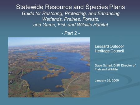 Statewide Resource and Species Plans Guide for Restoring, Protecting, and Enhancing Wetlands, Prairies, Forests, and Game, Fish and Wildlife Habitat -