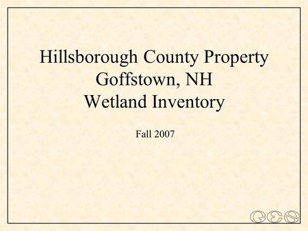 Hillsborough County Property Goffstown, NH Wetland Inventory Fall 2007.